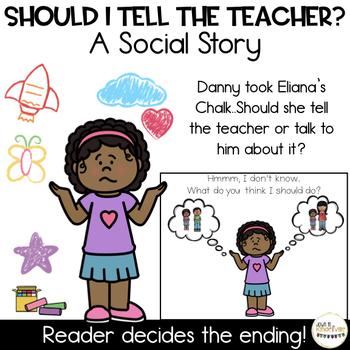Should I tell the Teacher? A tattling Social Story where you choose the ending!