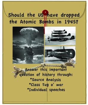 Should The US have dropped the atomic bombs on Japan? - Source analysis WW2