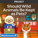 Should Wild Animals Be Kept As Pets? - Projects & PBL