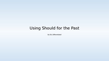 Should for the Past - Should have + past Participle - Modals