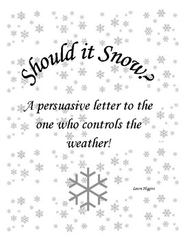 Should it Snow? Persuasive Letter