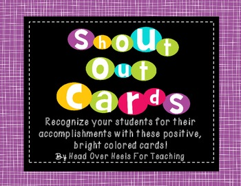 Shout Out Cards {For Students or Staff}