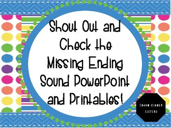 Shout Out and Check the Missing Ending Sound PowerPoint and Printables