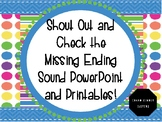 Shout Out and Check the Missing Ending Sound PowerPoint an