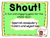 Shout! Spanish Vocabulary Game (Colors and Adjectives)