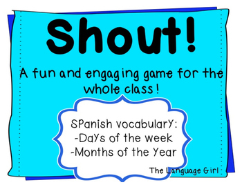 Shout! Spanish Vocabulary Game (Days and Months)