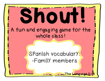 Shout! Spanish Vocabulary Game (Family members)