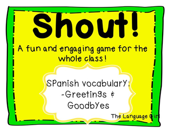 Shout! Spanish Vocabulary Game (Greetings & Goodbyes)