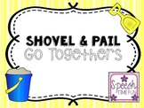 Shovel and Pail Go Togethers