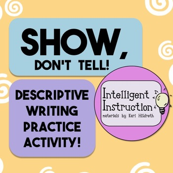 Show Dont Tell Descriptive Writing Practice Worksheet Tpt