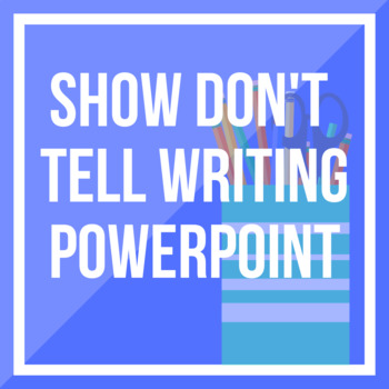 Show Don't Tell PPT