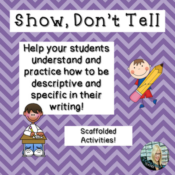 Show, Don't Tell!  (descriptive writing practice)