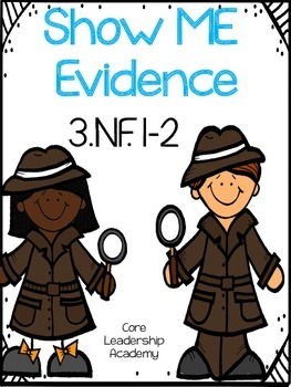 Show Me Evidence~ 3.NF. 1~2