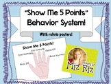 """""""Show Me Five Points!""""  Behavior System Printable Posters"""