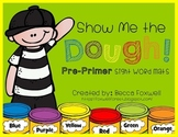 Show Me the Dough! {Pre-Primer Sight Word Mats}