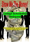 Show Me the Money! College Scholarship Webquest