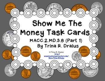 Show Me the Money Common Core Task Cards MACC.2.MD.C.8 (Part 1)