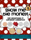 Show Me the Money! {an adventure in Canadian Currency}