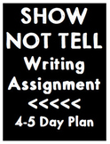 Show Not Tell - 4-5 Day Writing Assignment