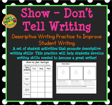 Show - Don't Tell- Descriptive Writing Lesson Activity - Improve Student Writing