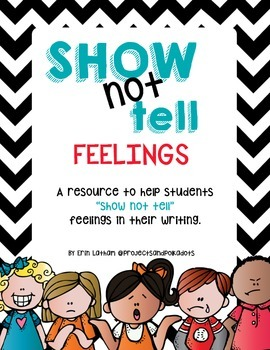 Show Not Tell Feelings: A Writing Resource