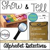 Show & Tell - Alphabet Detectives