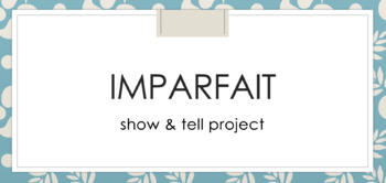 Show & Tell Project with Imparfait