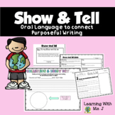 Show & Tell (connecting oral language to purposeful writing)