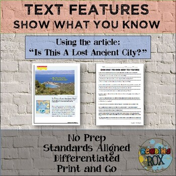 """Show What You Know About TEXT FEATURES """"Is This a Lost Ancient City?"""""""