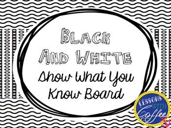 Show What You Know Board (Black and White)