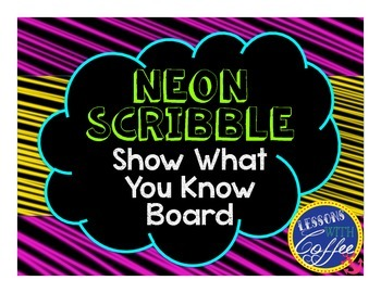 Show What You Know Board (Neon Scribble)