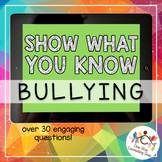 *Distance Learning* Show What You Know - Bullying
