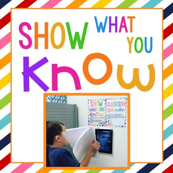 Show What You Know & Question Corner Posters