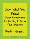 Show What You Know!  Quick Assessments for Getting to Know
