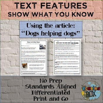 "Show What You Know About TEXT FEATURES ""Dogs Helping Dogs"""