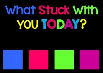 Show What You Know! or What Stuck With You Today? with Quesitons