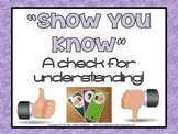 Show You Know: A Check for Understanding