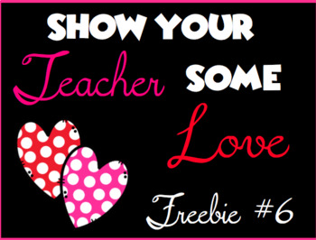 Show Your Teacher Some Love Freebie #6 2019