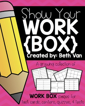 Show Your Work {BOX} Growing Collection of Student Recording Pages FREE