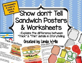 Show don't Tell Sandwich Posters & Worksheets - adding interesting details