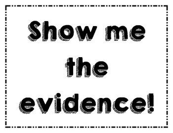 Show me the evidence!  Muestrame la evidencia!