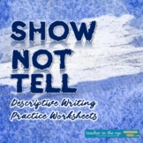 Show Not Tell Writing Exercises--Specific, Descriptive, Sensory/Figurative Lang.