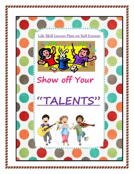 """Show off your Talents""- Life Skill Lesson Plan on Confidence and Self Esteem"