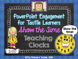 Show the Time with Teaching Clocks - PowerPoint Engagement for Tactile Learners