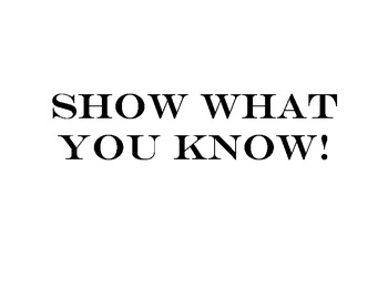 Show what you know!