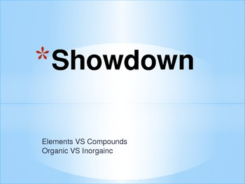 Showdown Elements versus Compound & Organic versus Inorganic game