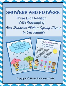 Showers and Flowers Bundle (Three Digit Addition With Regrouping)