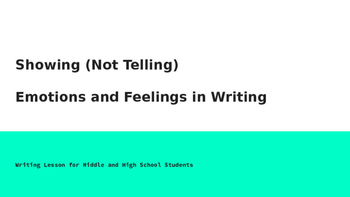 Showing (Not Telling) Emotions and Feelings in Writing [PowerPoint Presentation]