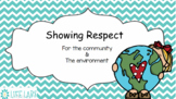 Showing Respect for the Community & Environment - PowerPoint, Notes, Activities