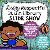 Showing Respect in the Library Slide Show